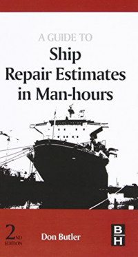 A Guide to Ship Repair Estimates in Man-hours, Second Edition