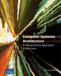 Computer Systems Architecture: a Networking Approach (2nd Edition)