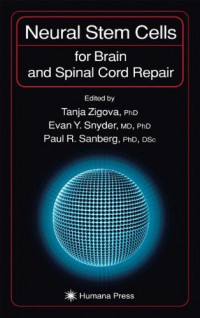 Neural Stem Cells for Brain and Spinal Cord Repair (Contemporary Neuroscience)