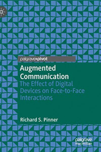 Augmented Communication: The Effect of Digital Devices on Face-to-Face Interactions