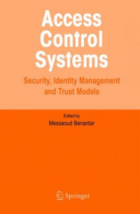 Access Control Systems: Security, Identity Management and Trust Models