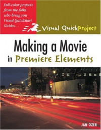 Making a Movie in Premiere Elements : Visual QuickProject Guide