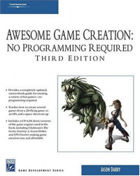 Awesome Game Creation: No Programming Required (Game Development)