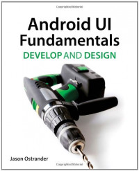 Android UI Fundamentals: Develop &Design (Develop and Design)