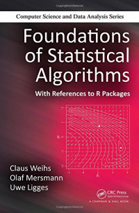 Foundations of Statistical Algorithms: With References to R Packages (Chapman & Hall/CRC Computer Science and Data Analysis)