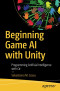 Beginning Game AI with Unity: Programming Artificial Intelligence with C#