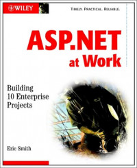 ASP.NET at Work: Building 10 Enterprise Projects with CDROM