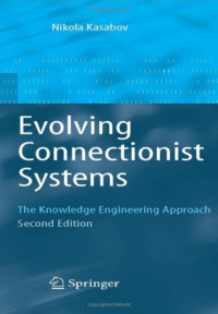 Evolving Connectionist Systems: The Knowledge Engineering Approach (Evolving Connectionist Systems)