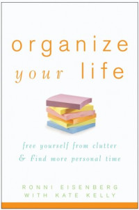 Organize Your Life: Free Yourself from Clutter and Find More Personal Time