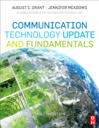 Communication Technology Update and Fundamentals, Twelfth Edition