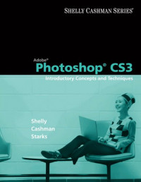 Adobe Photoshop CS3: Introductory Concepts and Techniques