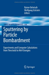 Sputtering by Particle Bombardment: Experiments and Computer Calculations from Threshold to MeV Energies
