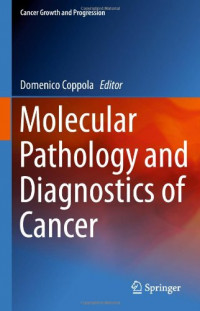 Molecular Pathology and Diagnostics of Cancer (Cancer Growth and Progression)