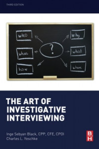 The Art of Investigative Interviewing, Third Edition