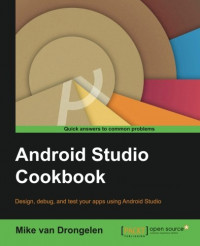 Android Studio Cookbook: Design, test, and debug your apps using Android Studio