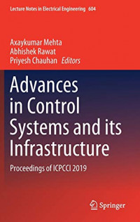 Advances in Control Systems and its Infrastructure: Proceedings of ICPCCI 2019 (Lecture Notes in Electrical Engineering)