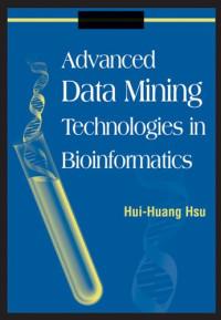 Advanced Data Mining Technologies in Bioinformatics