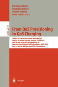 From QoS Provisioning to QoS Charging: Third COST 263 International Workshop on Quality of Future Internet Services, QofIS 2002, and Second International