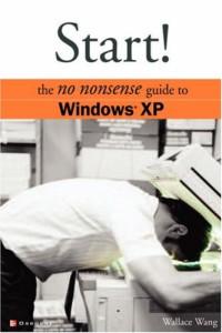 Start!: The No Nonsense Guide to Windows XP (Consumer)