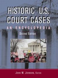 Historic U.S. Court Cases: An Encyclopedia