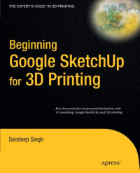 Beginning Google Sketchup for 3D Printing (Expert's Voice in 3D Printing)