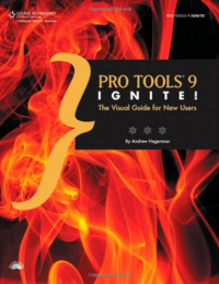 Pro Tools 9 Ignite!: The Visual Guide for New Users (Book & CD)