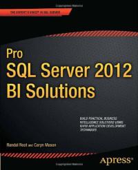 Pro SQL Server 2012 BI Solutions (Professional Apress)
