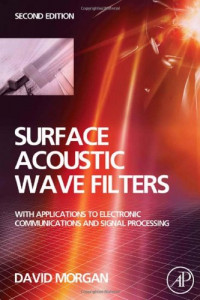 Surface Acoustic Wave Filters, Second Edition: With Applications to Electronic Communications and Signal Processing