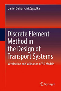 Discrete Element Method in the Design of Transport Systems: Verification and Validation of 3D Models