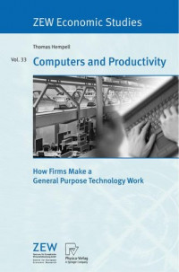 Computers and Productivity: How Firms Make a General Purpose Technology Work