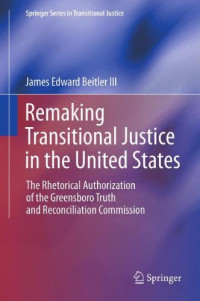 Remaking Transitional Justice in the United States: The Rhetorical Authorization of the Greensboro Truth and Reconciliation Commission
