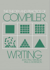The Theory and Practice of Compiler Writing (McGraw-Hill computer science series)