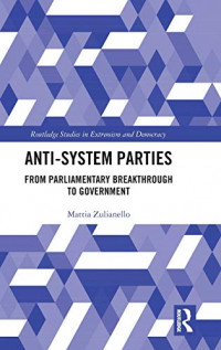 Anti-System Parties: From Parliamentary Breakthrough to Government (Extremism and Democracy)