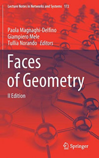 Faces of Geometry: II Edition (Lecture Notes in Networks and Systems, 172)