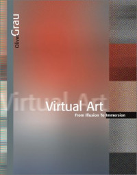 Virtual Art: From Illusion to Immersion
