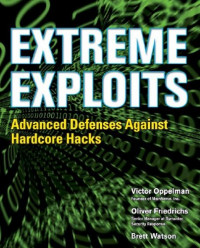 Extreme Exploits: Advanced Defenses Against Hardcore Hacks