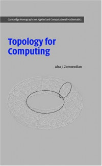 Topology for Computing (Cambridge Monographs on Applied and Computational Mathematics)