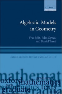 Algebraic Models in Geometry (Oxford Graduate Texts in Mathematics)