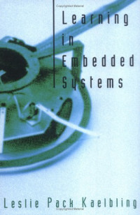 Learning in Embedded Systems (Bradford Books)