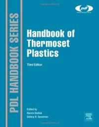 Handbook of Thermoset Plastics, Third Edition (PDL Handbook)