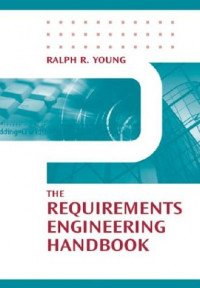 The Requirements Engineering Handbook (Artech House Technology Management and Professional Development Library)