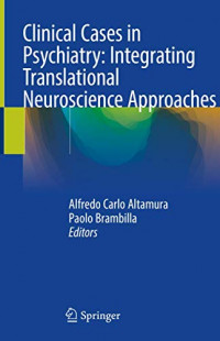Clinical Cases in Psychiatry: Integrating Translational Neuroscience Approaches