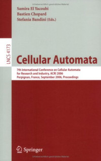 Cellular Automata: 7th International Conference on Cellular Automata for Research and Industry, ACRI 2006, Perpignan, France, September 20-23, 2006,   Proceedings