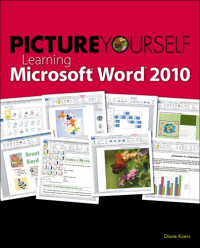 Picture Yourself Learning Microsoft Word 2010