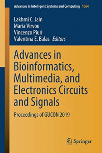 Advances in Bioinformatics, Multimedia, and Electronics Circuits and Signals: Proceedings of GUCON 2019 (Advances in Intelligent Systems and Computing)