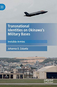 Transnational Identities on Okinawa's Military Bases: Invisible Armies