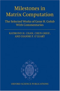 Milestones in Matrix Computation: The selected works of Gene H. Golub with commentaries