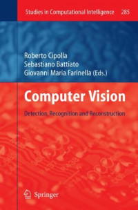 Computer Vision: Detection, Recognition and Reconstruction (Studies in Computational Intelligence)