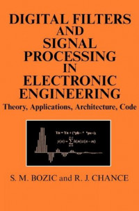 Digital Filters and Signal Processing in Electronic Engineering: Theory, Applications, Architecture, Code (Woodhead Publishing Series in Optical and Electronic Materials)