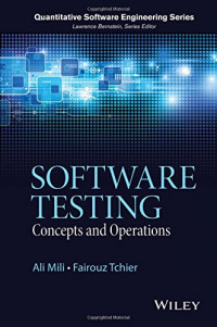 Software Testing: Concepts and Operations (Quantitative Software Engineering Series)